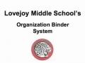 The Lovejoy Middle School Organization System