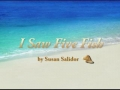 I Saw Five Fish by Susan Salidor