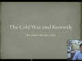 The Cold War and Kennedy: The Cuban Missile Crisis