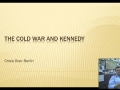 The Cold War and Kennedy: The Crisis Over Berlin