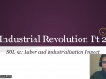 Industrial Revolution Video 2: Labor and Industrialization Effects