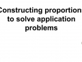 Constructing proportions to solve application problems.