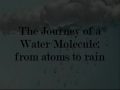 The Journey of a Water Molecule