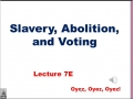7E - Slavery, Abolition, and Voting