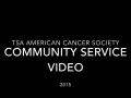 Tsa American Cancer Society Community Service Video