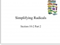 Lesson 10-2 Day 2 Video: Simplifying Radicals and Rationalizing Denominators