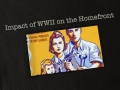 Impact of WWII on the Homefront