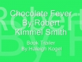 Chocolate Fever Book Trailer