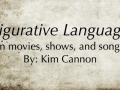 Figurative Language in Music, Movies, and Shows-NO DEFINITIONS