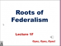 1f - Roots of Federalism