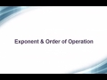 Exponent & Order of Operations
