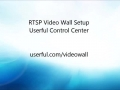 Live Stream_RTSP Video Wall Setup- Userful Control Center