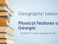 Geography Lesson 6: Physical Features of Georgia