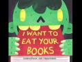 I Want To Eat Your Books Book Trailer