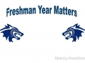Freshman Year Matters