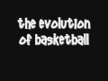 The Evolution of Basketball Video