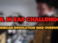 Mr.M Rap Challenge: American Revolution Overview Rap