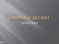 Graphing Secant