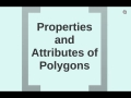 6-1 Properties and attributes of Polygons Part 1