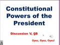 5B - Constitutional Powers of the President