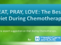EAT, PRAY, LOVE: The Best Diet During Chemotherapy