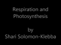 Respiration and Photosynthesis - ASL, Solomon-Klebba