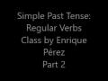 Simple Past Tense: Regular Verbs (Part 2) by Enrique Pérez