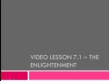 Video Lesson 7.1 - The Enlightenment