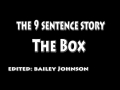 the 9 sentence story- the box