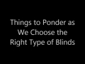 Things to Ponder as We Choose the Right Type of Blinds