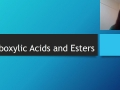 4. Carboxylic Acids and Esters