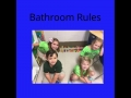 Bathroom Rules Video