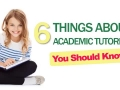 Six Things About Academic Tutoring You Should Know