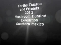 Earth's Tongue Mushroom Hunting Expedition in Mexico 2012