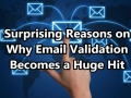Surprising Reasons on Why Email Validation Becomes a Huge Hit