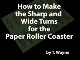How To Make The Sharp And Wide Turns For Paper Roller Coaster From Devans9103