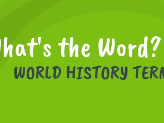 What's the Word? History Terms
