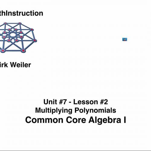 Common Core Algebra I Unit 7 Lesson 2 Multiplying Polynomials by  eMathInstruction
