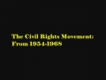 The Civil Rights Movement From 1954 to 1968