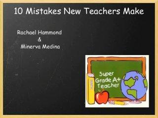Top 10 Mistakes New Teachers Make