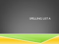 lesson_9_spelling_list_a