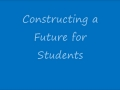 Contructing a Future for Students