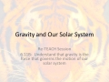 6.11B  Gravity and Our Solar System RETEACH