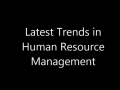 Latest Trends in Human Resource Management
