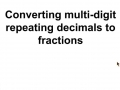 Converting multi-digit repeating decimals to simplified fractions