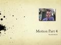 Motion Part 4 - Acceleration