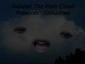 Randall Raincloud presents tornadoes