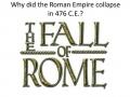 Why did the Roman Empire collapse in 476 C.E.