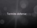 Termite Defense
