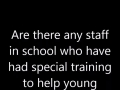 Are there any specialised staff
